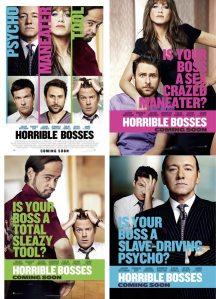 A főrtelmes főnökök (Horrible Bosses) című amerikai vígjáték plakátjai