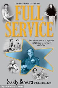 Scotty Bowers - Full Service: My Adventures in Hollywood and the Secret Sex Lives of the Stars
