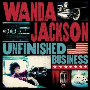 Wanda Jackson amerikai énekesnő Unfinished Business című albuma, amely 2012. október 9-én jelent meg