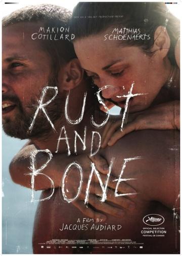 A Rozsda és Csont (Rust and Bone/De rouille et d'os) című francia film plakátja