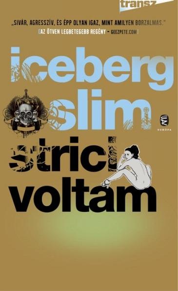 Iceberg Slim: Strici voltam