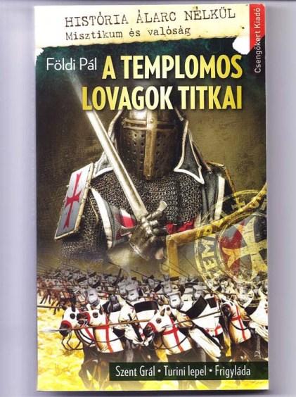 Földi Pál A templomos lovagok titkai című könyvének 2014-es kiadása