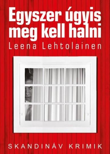 Leena Lehtolainen Egyszer úgyis meg kell halni című regénye