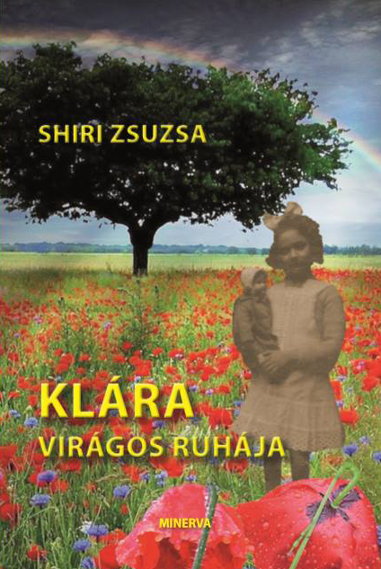 Shiri Zsuzsa - Klára virágos ruhája című könyv borítója