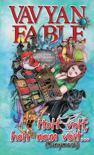 Vavyan Fable: Holt volt, holt nem volt... című könyve