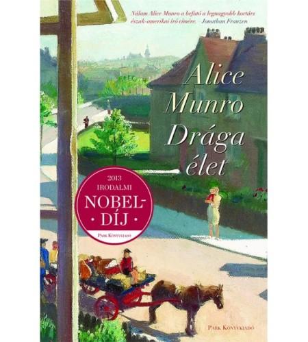 Alice Munro kanadai írónő Drága élet című könyve
